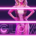 "Primer tráiler en castellano de ""Glow"", la serie de lucha libre de Netflix"